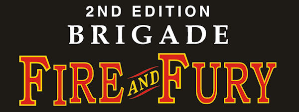 2 Ed. Brigade Fire and Fury